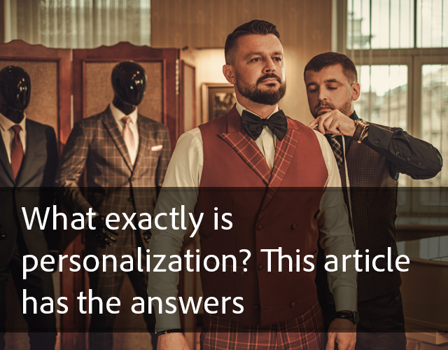 What exactly is personalization? This article has the answers