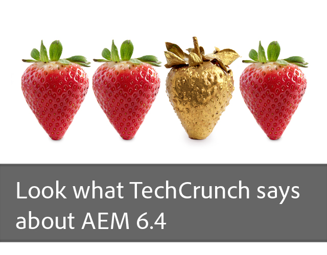 Look what TechCrunch says about AEM 6.4