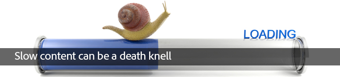 Slow content can be a death knell