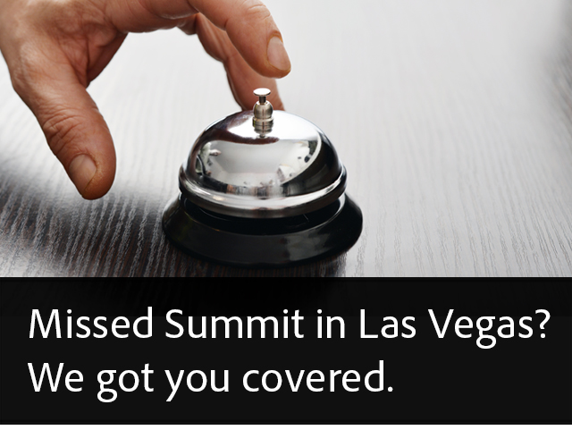 Missed Summit in Las Vegas? We got you covered