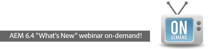 "AEM 6.4 ""What's New"" webinar on-demand!"