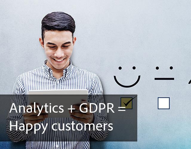 Analytics + GDPR = Happy customers