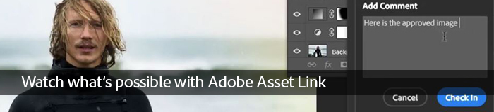 Watch what's possible with Adobe Asset Link