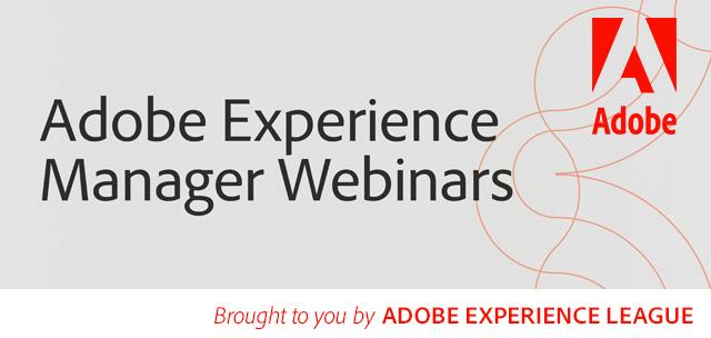 Adobe Experience League<br>Skill Builder Webinar Series