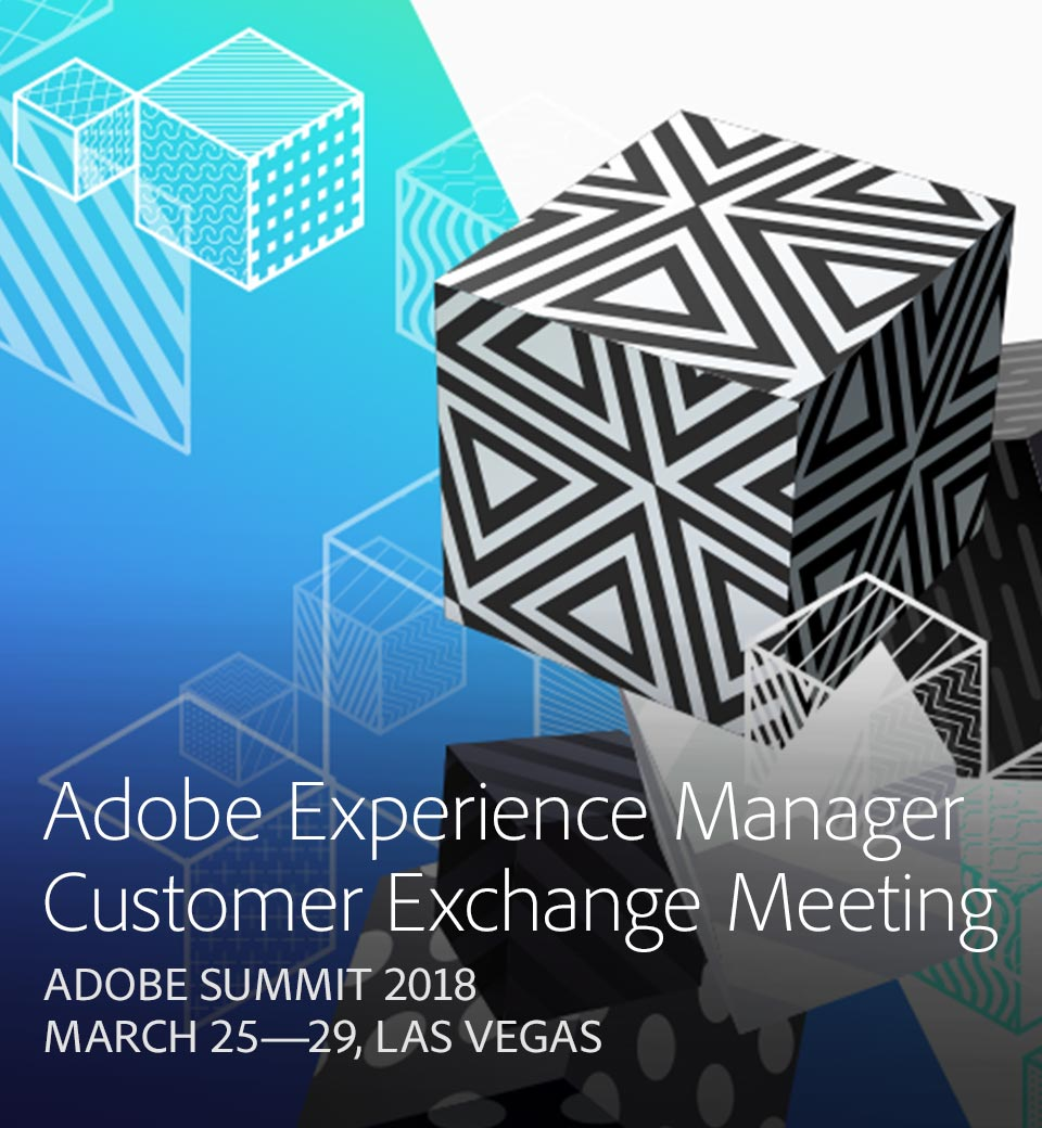 Adobe Experience Manager Customer Exchange Meeting