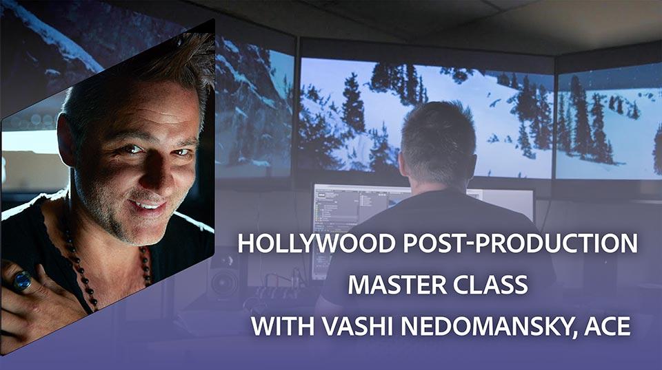 Hollywood Post-production Master Class with Vashi Nedomansky, ACE