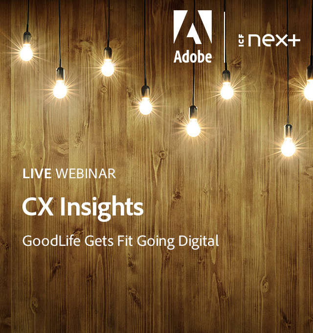 Webinar: GoodLife Gets Fit Going Digital
